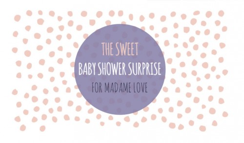 The Sweet Baby Shower Suprise for Madame Love