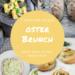 7 Ideen für dein Oster-Frühstück oder deinen Oster-Brunch